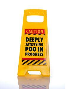 Desk Warning Sign - Satisfying Poo