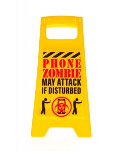 Desk Warning Sign - Phone Zombie