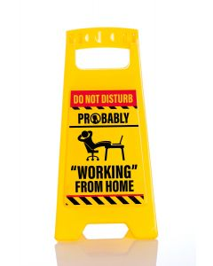 Desk Warning Sign - Working From Home