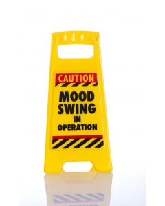 DESK WARNING SIGN - MOOD SWING