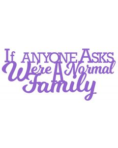 CHATTERWALL - IF ANYONE ASKS WERE A NORMAL FAMILY